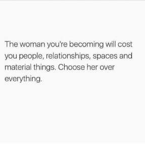 the-woman-youre-becoming-will-cost-you-people-relationships-spaces-18610596